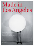 Made in Los Angeles - Materials, Processes, and the Birth of