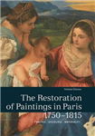 Restoration of Paintings in Paris, 1750-1815