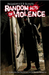 Random Acts of Violence GN