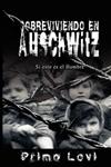 Sobreviviendo En Auschwitz - Si Esto Es El Hombre / Survival
