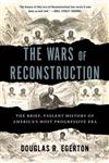 The Wars of Reconstruction: The Brief, Violent History of America\'s Most Progressive Era