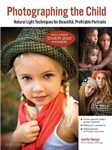 Photographing The Child: Natural Light Portrait Techniques for Photographers