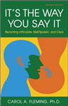 It\'s the Way You Say It: Becoming Articulate, Well-Spoken, and Clear: Becoming Articulate, Well-Spoken, and Clear