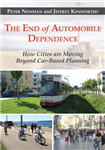The End of Automobile Dependence: How Cities are Moving Beyond Car-Based Planning