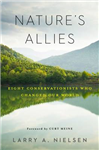 Nature\'s Allies: Eight Conservationists Who Changed Our World