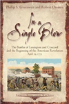 In a Single Blow: The Battles of Lexington and Concord and the Beginning of the American Revolution