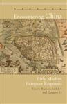 Encountering China: Early Modern European Responses