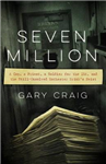 Seven Million: A Cop, a Priest, a Soldier for the IRA, and the Still-Unsolved Rochester Brink\'s Heist