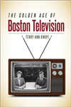 The Golden Age of Boston Television