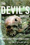 The Devil\'s Garden: A War Crimes Investigator\'s Story