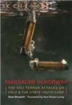 Massacre in Norway: The 2011 Terror Attacks on the UtoYa Youth Camp
