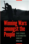 Winning Wars Amongst the People: Case Studies in Asymmetric Conflict