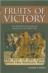 Fruits of Victory: The Woman\'s Land Army of America in the Great War