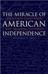 Miracle of American Independence: Twenty Ways Things Could Have Turned out Differently