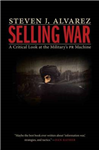 Selling War: A Critical Look at the Military\'s PR Machine