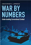 War by Numbers: Understanding Conventional Combat