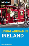 Moon Living Abroad in Ireland (2nd ed)