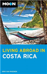 Moon Living Abroad in Costa Rica (4th ed)