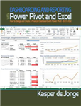Dashboarding and Reporting with Power Pivot and Excel: How to Design and Create a Financial Dashboard with PowerPivot - End to End