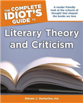 The Complete Idiot\'s Guide to Literary Theory and Criticism