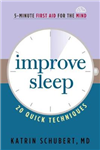 Improve Sleep: 20 Quick Techniques (5-Minute First Aid for the Mind)