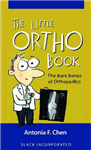 The Little Ortho Book: The Bare Bones of Orthopedics