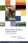 Water Policy, Tourism and Recreation: Lessons from Australia