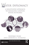 Water Diplomacy: A Negotiated Approach to Managing Complex Water Networks