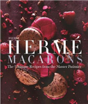 Pierre Herme Macaron:The Ultimate Recipes from the Master Pa