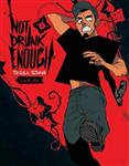 Not Drunk Enough Volume 1