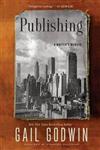 Publishing: A Writer\'s Memoir