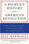 A People\'s History Of The American Revolution: How Common People Shaped the Fight for Independence