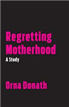 Regretting Motherhood
