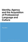 Identity, Agency, and the Acquisition of Professional Language and Culture