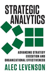 Strategic Analytics: Advancing Strategy Execution and Organi