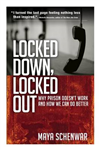 Locked Down, Locked Out: Why Prison Doesn't Work and How We