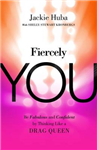 Fiercely You: Be Fabulous and Confident by Thinking Like a D