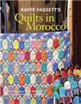 Kaffe Fassett's Quilts in Morocco: 20 Designs from Rowan for
