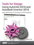 Tools for Design Using AutoCAD 2018 and Autodesk Inventor 20