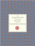 Constitution and Other Documents of the Founding Fathers