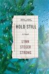 Hold Still: A Novel