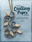 Art of Quilling Paper Jewelry