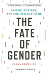 Fate of Gender