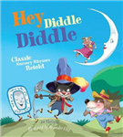 Hey Diddle Diddle: Classic Nursery Rhymes Retold