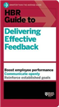 HBR Guide to Delivering Effective Feedback (HBR Guide Series
