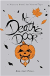 At Death\'s Door: A Picture Book for Grown-Ups