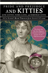 Pride and Prejudice and Kitties: A Cat-Lover\'s Romp through Jane Austen\'s Classic