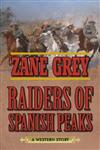 Raiders of Spanish Peaks: A Western Story