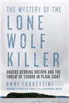 Mystery of the Lone Wolf Killer - Anders Behring Breivik and
