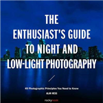 Enthusiast s Guide to Night and Low Light Photography